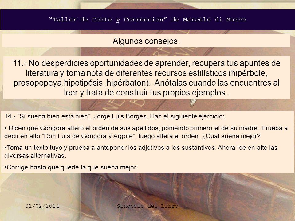 Taller de Corte y Corrección de Marcelo di Marco 01/02/2014Sinopsis del Libro 15.- No hay que tener miedo a saltarse las reglas de la gramática.