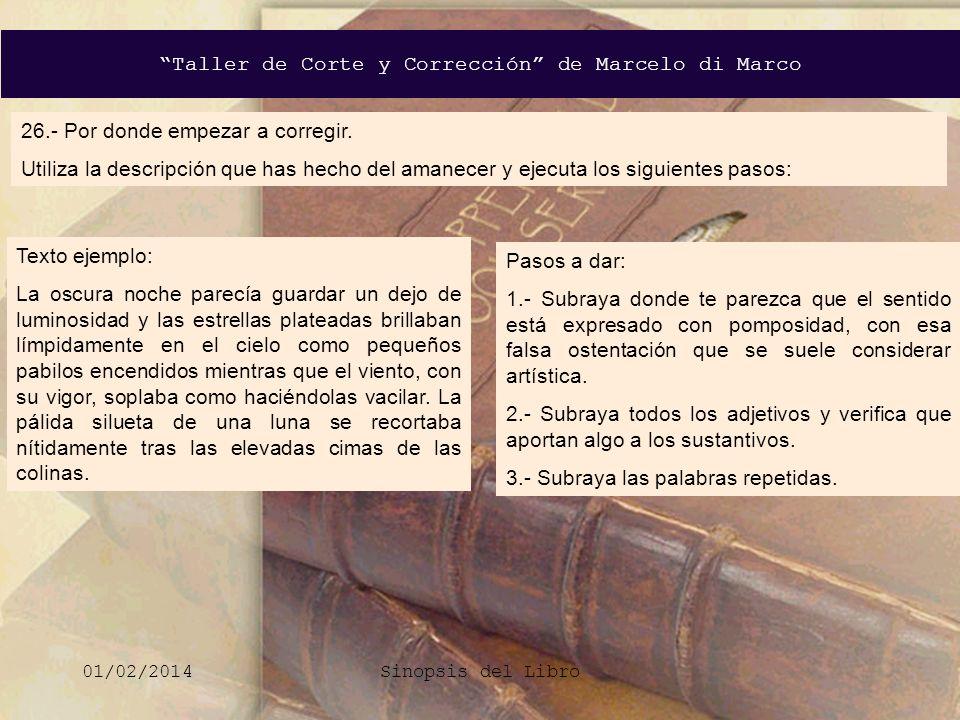 Taller de Corte y Corrección de Marcelo di Marco 01/02/2014Sinopsis del Libro 26.- Por donde empezar a corregir. Utiliza la descripción que has hecho