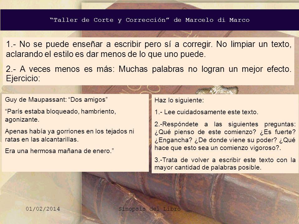 Taller de Corte y Corrección de Marcelo di Marco 01/02/2014Sinopsis del Libro 1.- No se puede enseñar a escribir pero sí a corregir. No limpiar un tex