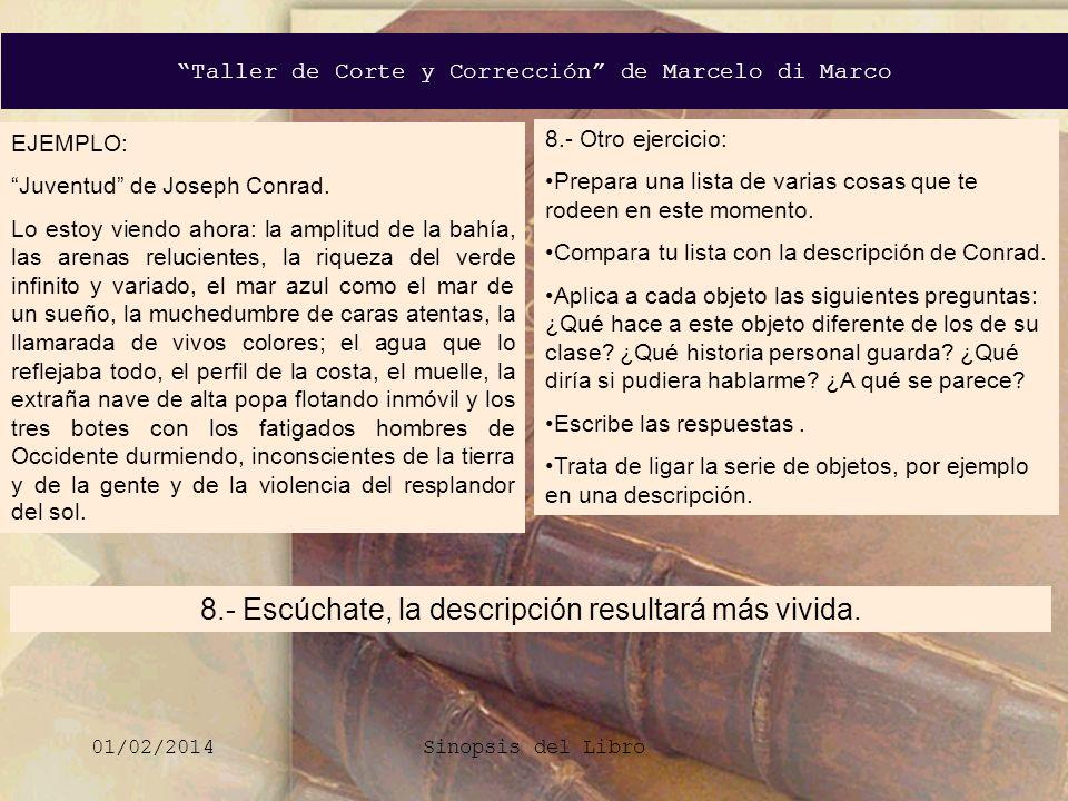 Taller de Corte y Corrección de Marcelo di Marco 01/02/2014Sinopsis del Libro 8.- Escúchate, la descripción resultará más vivida. EJEMPLO: Juventud de