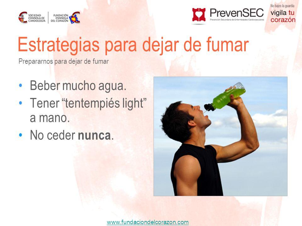 www.fundaciondelcorazon.com Beber mucho agua. Tener tentempiés light a mano. No ceder nunca. Estrategias para dejar de fumar Prepararnos para dejar de