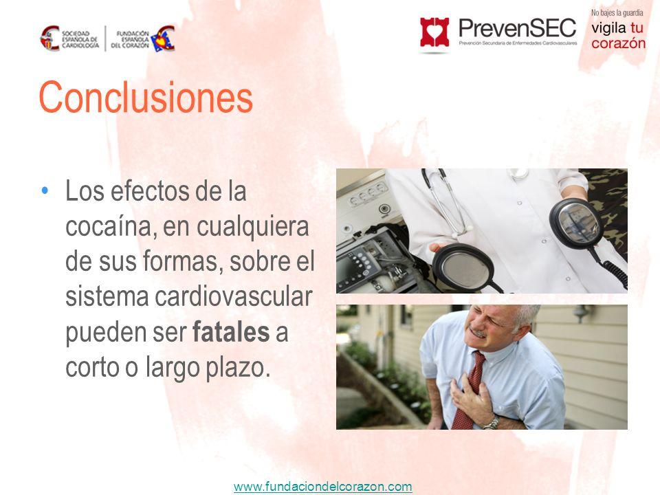 www.fundaciondelcorazon.com Los efectos de la cocaína, en cualquiera de sus formas, sobre el sistema cardiovascular pueden ser fatales a corto o largo