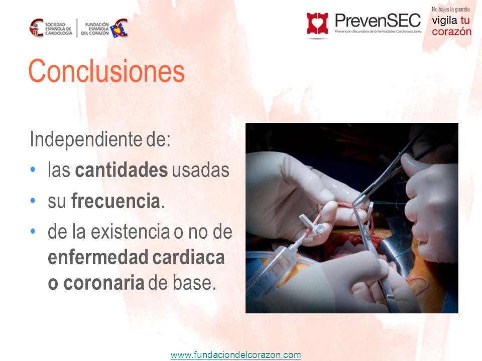 www.fundaciondelcorazon.com Independiente de: las cantidades usadas su frecuencia. de la existencia o no de enfermedad cardiaca o coronaria de base. C