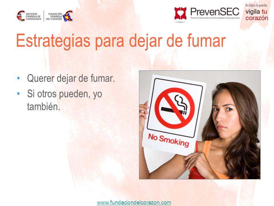 www.fundaciondelcorazon.com Querer dejar de fumar. Si otros pueden, yo también. Estrategias para dejar de fumar