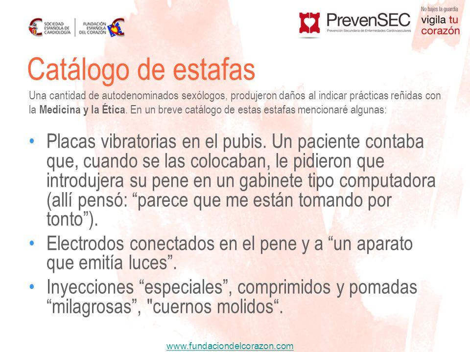 www.fundaciondelcorazon.com Placas vibratorias en el pubis. Un paciente contaba que, cuando se las colocaban, le pidieron que introdujera su pene en u