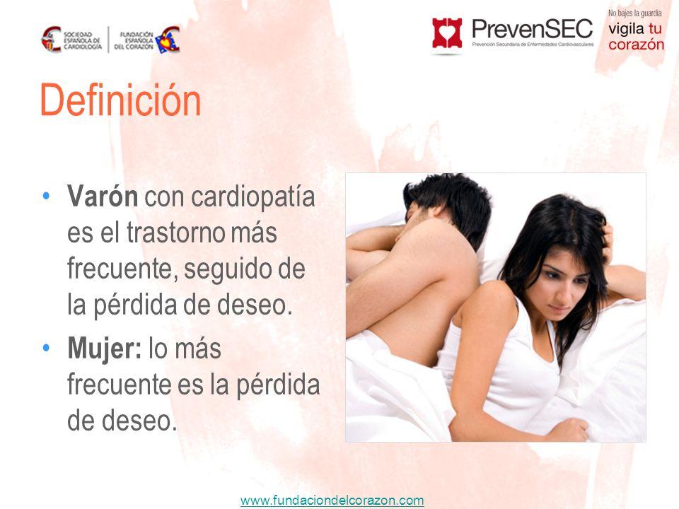 www.fundaciondelcorazon.com Varón con cardiopatía es el trastorno más frecuente, seguido de la pérdida de deseo. Mujer: lo más frecuente es la pérdida