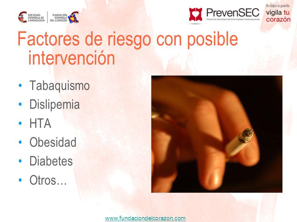 www.fundaciondelcorazon.com Tabaquismo Dislipemia HTA Obesidad Diabetes Otros… Factores de riesgo con posible intervención