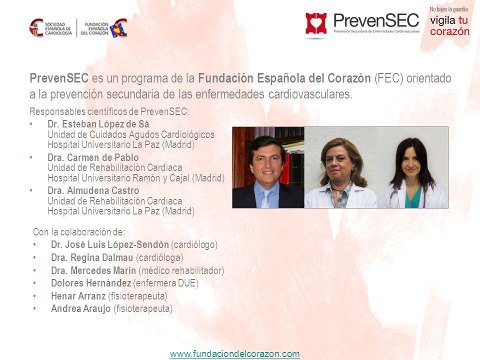 www.fundaciondelcorazon.com PrevenSEC es un programa de la Fundación Española del Corazón (FEC) orientado a la prevención secundaria de las enfermedad
