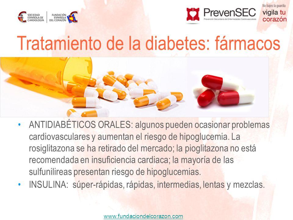 www.fundaciondelcorazon.com ANTIDIABÉTICOS ORALES: algunos pueden ocasionar problemas cardiovasculares y aumentan el riesgo de hipoglucemia. La rosigl