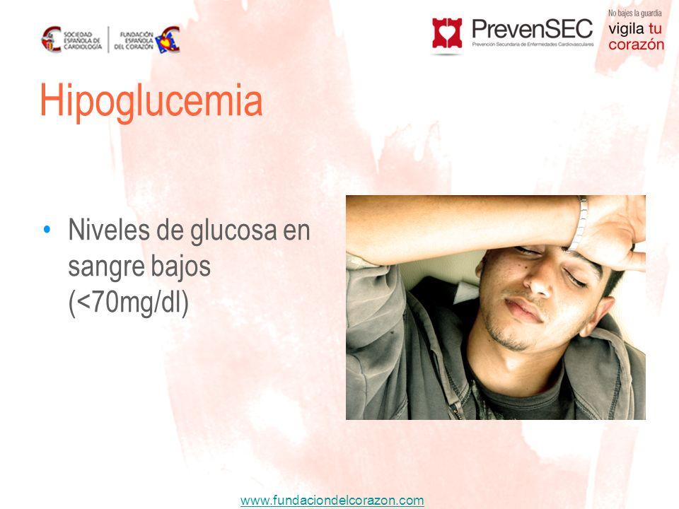 www.fundaciondelcorazon.com Niveles de glucosa en sangre bajos (<70mg/dl) Hipoglucemia