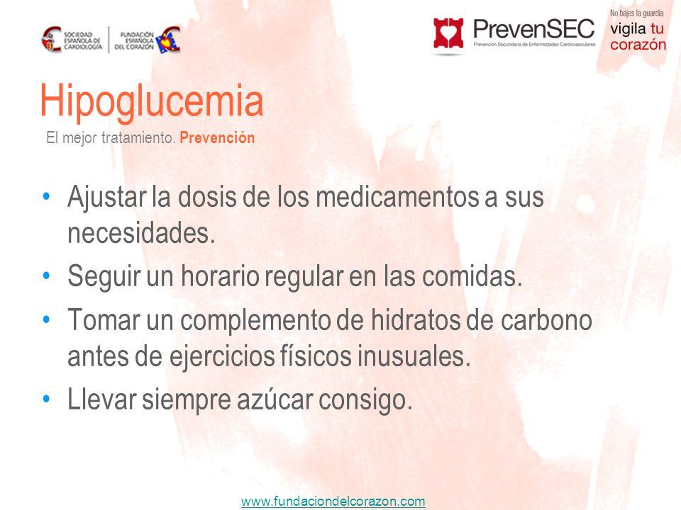 www.fundaciondelcorazon.com Ajustar la dosis de los medicamentos a sus necesidades. Seguir un horario regular en las comidas. Tomar un complemento de