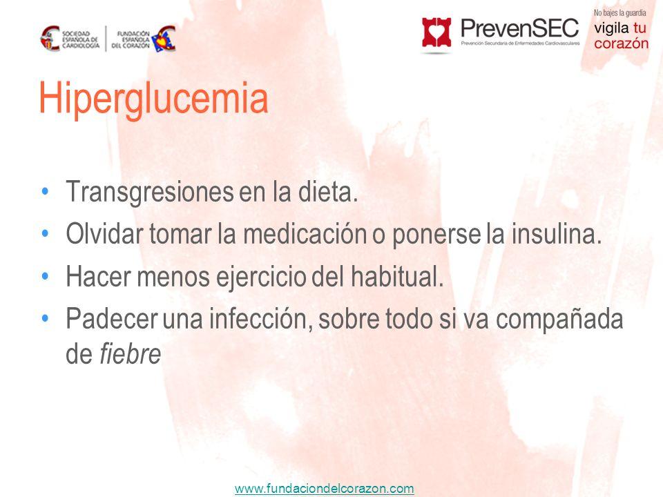 www.fundaciondelcorazon.com Transgresiones en la dieta. Olvidar tomar la medicación o ponerse la insulina. Hacer menos ejercicio del habitual. Padecer
