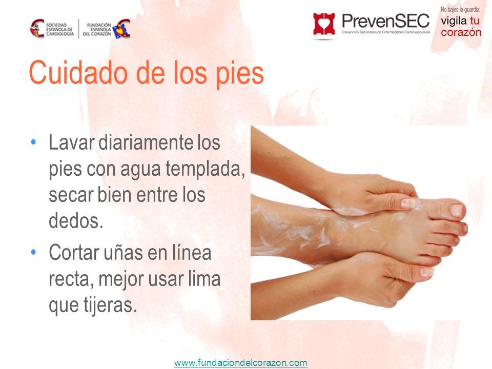 www.fundaciondelcorazon.com Lavar diariamente los pies con agua templada, secar bien entre los dedos. Cortar uñas en línea recta, mejor usar lima que