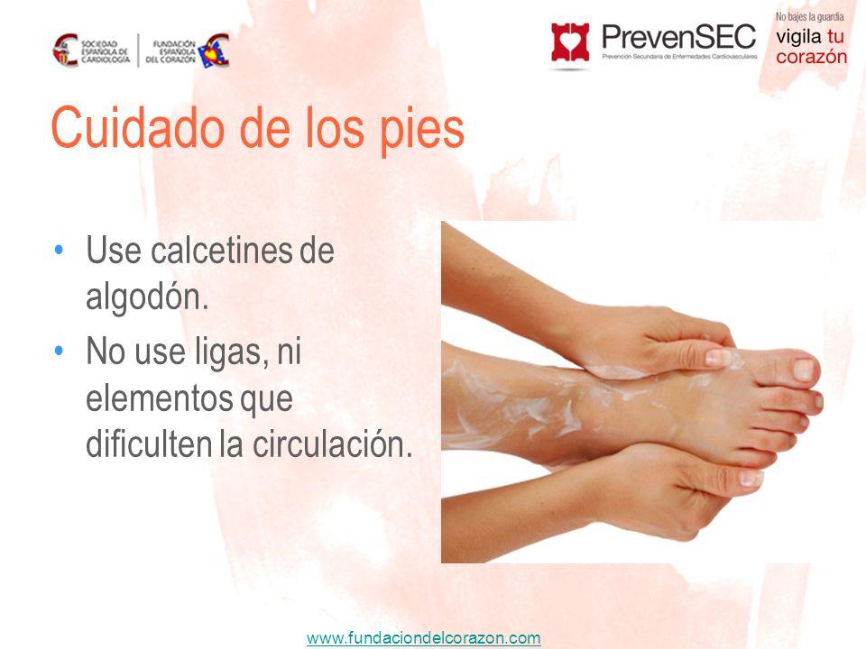 www.fundaciondelcorazon.com Use calcetines de algodón. No use ligas, ni elementos que dificulten la circulación. Cuidado de los pies