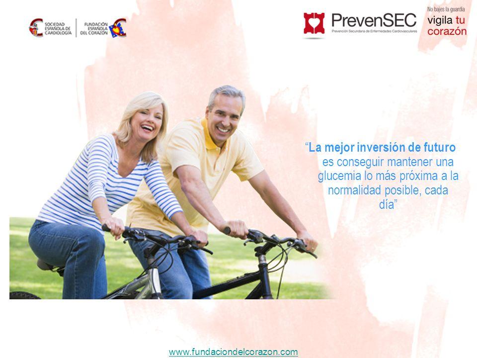 www.fundaciondelcorazon.com La mejor inversión de futuro es conseguir mantener una glucemia lo más próxima a la normalidad posible, cada día