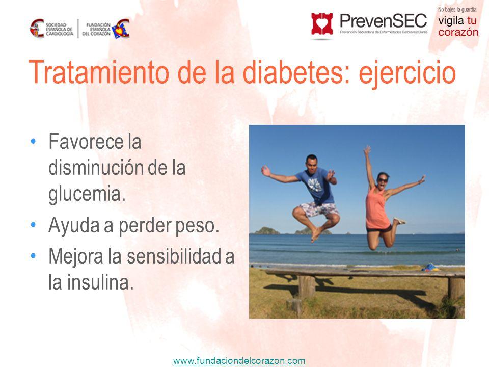 www.fundaciondelcorazon.com Favorece la disminución de la glucemia. Ayuda a perder peso. Mejora la sensibilidad a la insulina. Tratamiento de la diabe