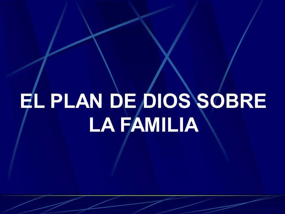 EL PLAN DE DIOS SOBRE LA FAMILIA
