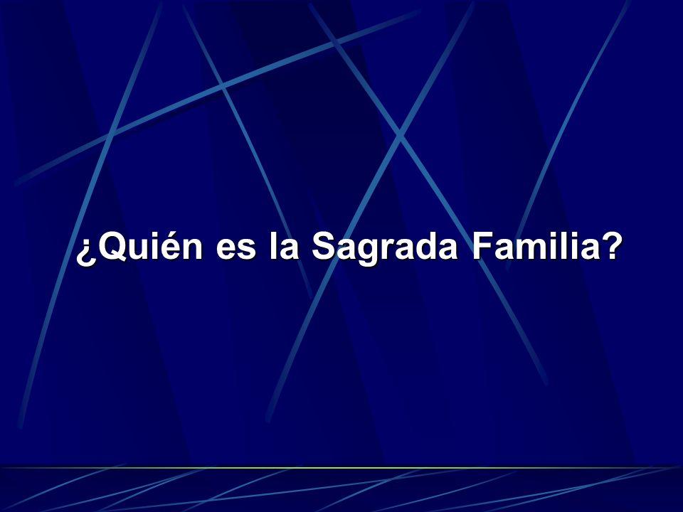 ¿Quién es la Sagrada Familia?