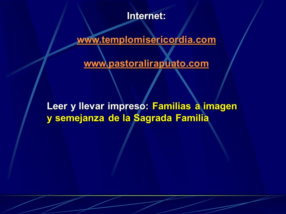 Internet: www.templomisericordia.com www.pastoralirapuato.com Leer y llevar impreso: Familias a imagen y semejanza de la Sagrada Familia