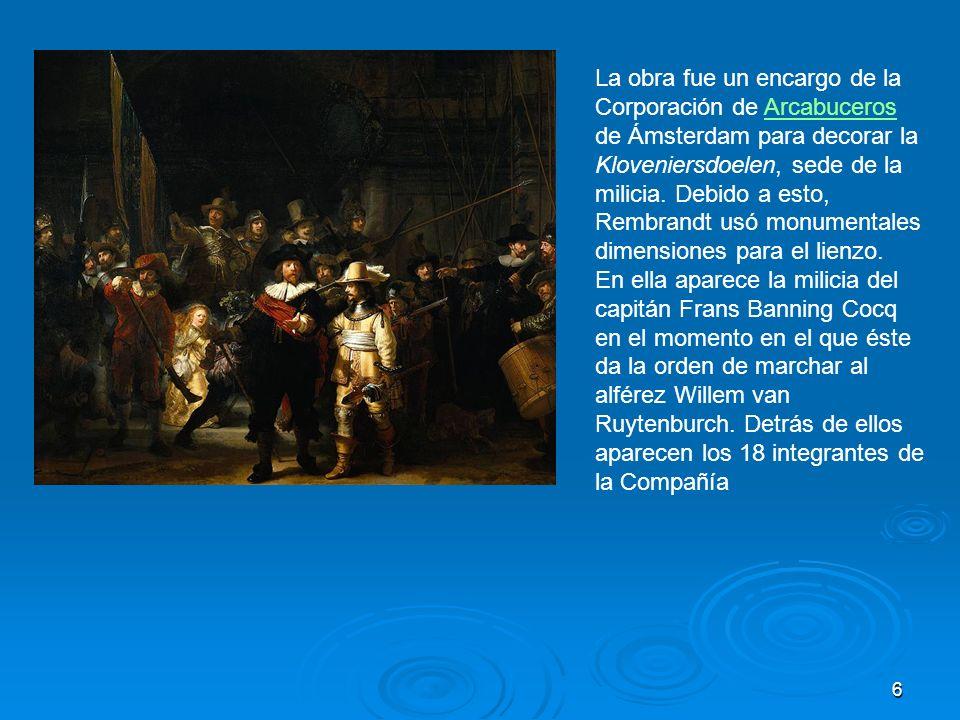 6 La obra fue un encargo de la Corporación de Arcabuceros de Ámsterdam para decorar la Kloveniersdoelen, sede de la milicia. Debido a esto, Rembrandt
