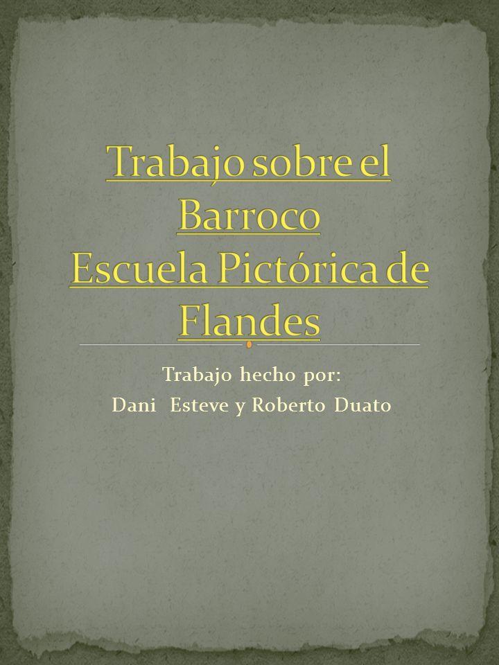 Trabajo hecho por: Dani Esteve y Roberto Duato