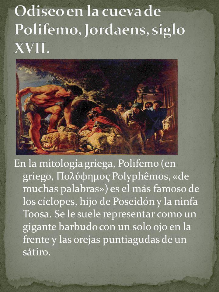 En la mitología griega, Polifemo (en griego, Πολύφημος Polyphêmos, «de muchas palabras») es el más famoso de los cíclopes, hijo de Poseidón y la ninfa