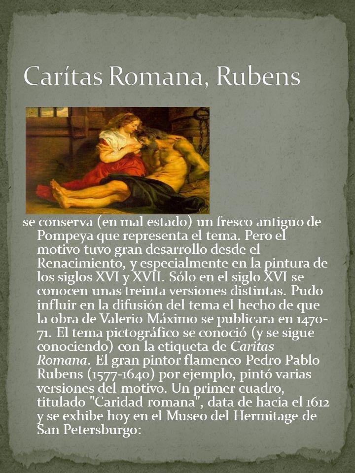 se conserva (en mal estado) un fresco antiguo de Pompeya que representa el tema. Pero el motivo tuvo gran desarrollo desde el Renacimiento, y especial