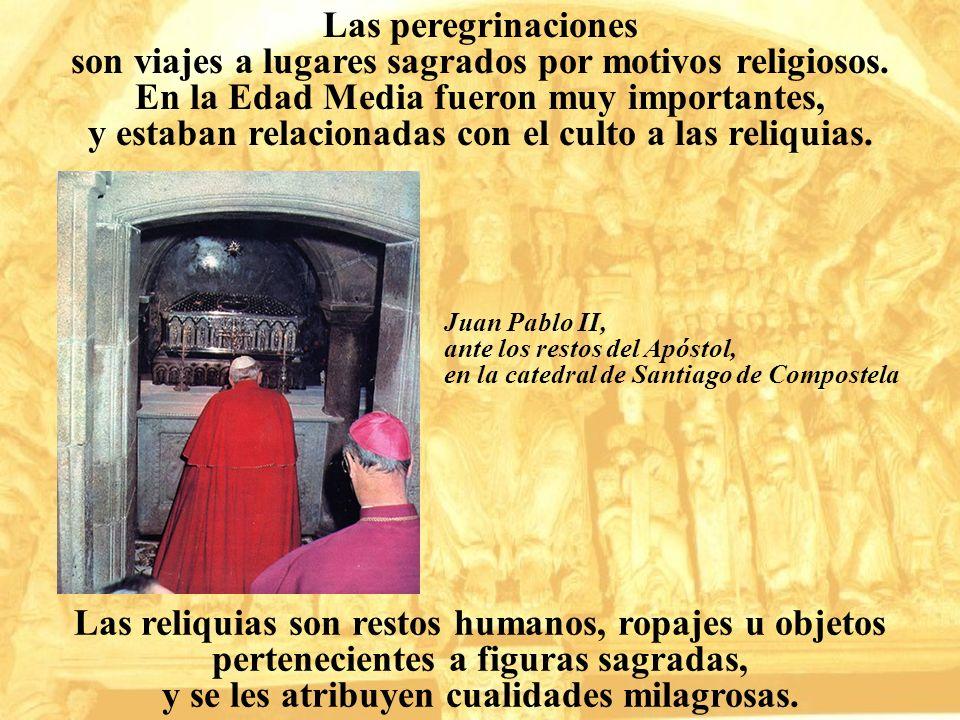 Las peregrinaciones son viajes a lugares sagrados por motivos religiosos. En la Edad Media fueron muy importantes, y estaban relacionadas con el culto