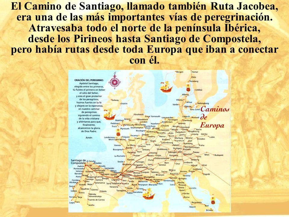 El Camino de Santiago, llamado también Ruta Jacobea, era una de las más importantes vías de peregrinación. Atravesaba todo el norte de la península Ib