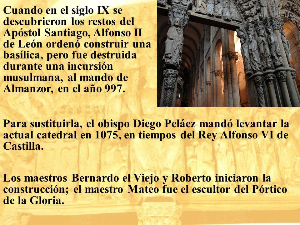 Cuando en el siglo IX se descubrieron los restos del Apóstol Santiago, Alfonso II de León ordenó construir una basílica, pero fue destruida durante un