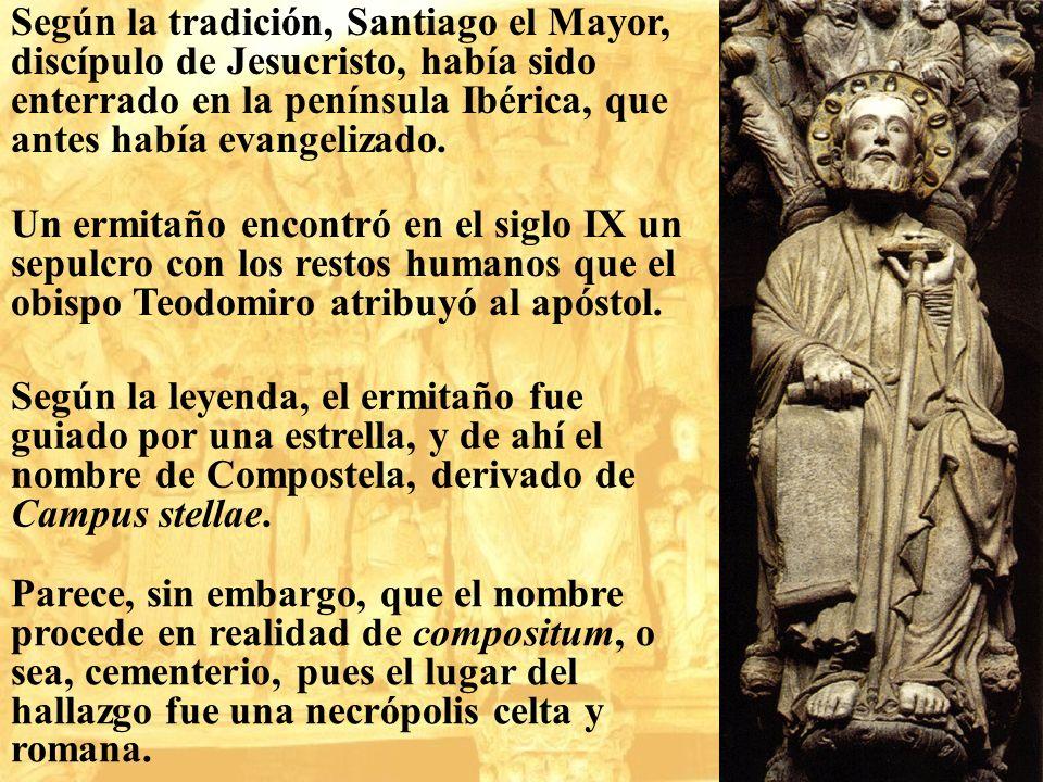 Según la tradición, Santiago el Mayor, discípulo de Jesucristo, había sido enterrado en la península Ibérica, que antes había evangelizado. Un ermitañ