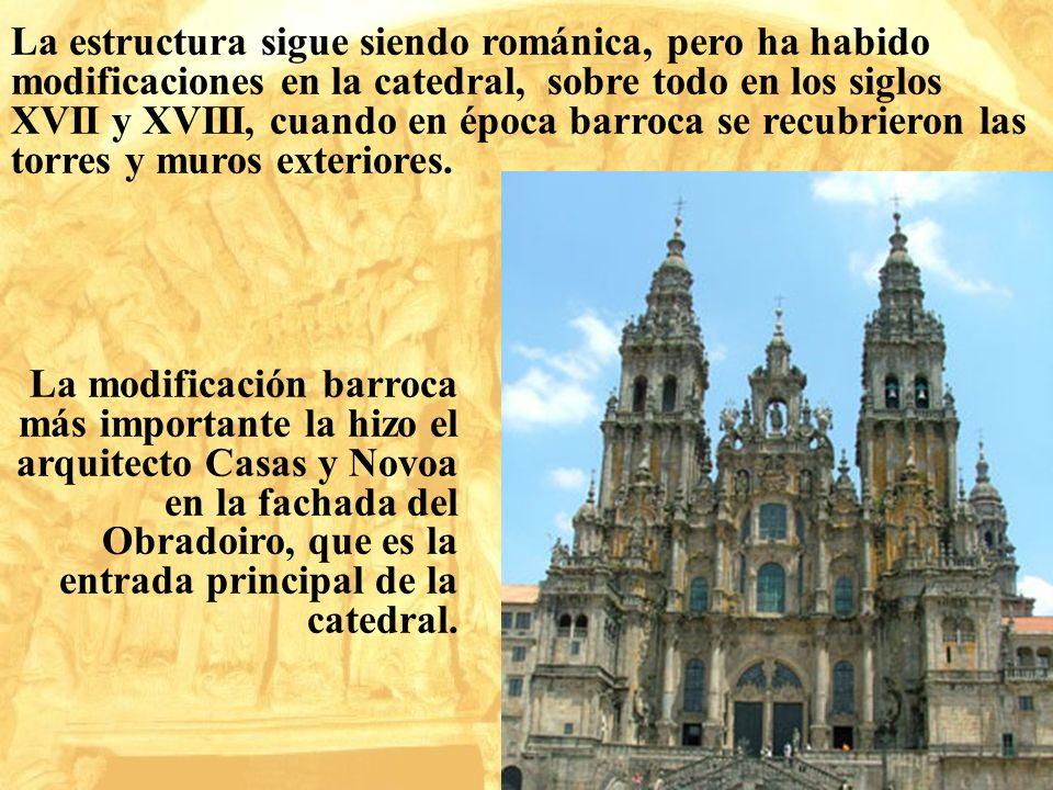 La estructura sigue siendo románica, pero ha habido modificaciones en la catedral, sobre todo en los siglos XVII y XVIII, cuando en época barroca se r