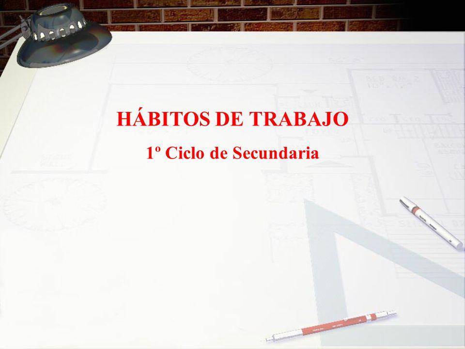 HÁBITOS DE TRABAJO 1º Ciclo de Secundaria