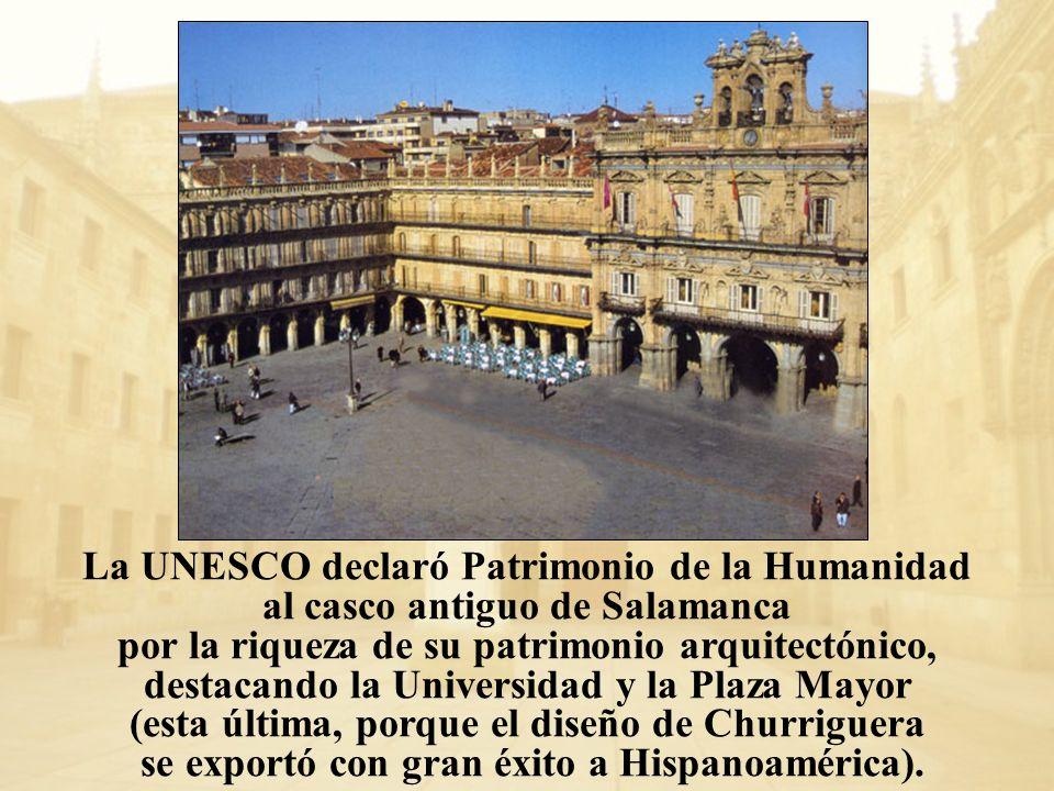 La UNESCO declaró Patrimonio de la Humanidad al casco antiguo de Salamanca por la riqueza de su patrimonio arquitectónico, destacando la Universidad y