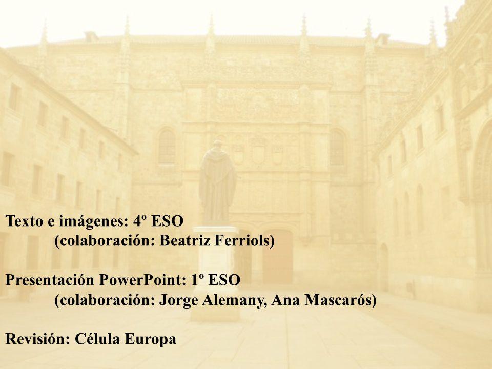 Texto e imágenes: 4º ESO (colaboración: Beatriz Ferriols) Presentación PowerPoint: 1º ESO (colaboración: Jorge Alemany, Ana Mascarós) Revisión: Célula