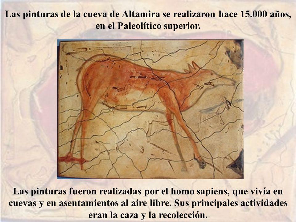 Las pinturas de la cueva de Altamira se realizaron hace 15.000 años, en el Paleolítico superior. Las pinturas fueron realizadas por el homo sapiens, q