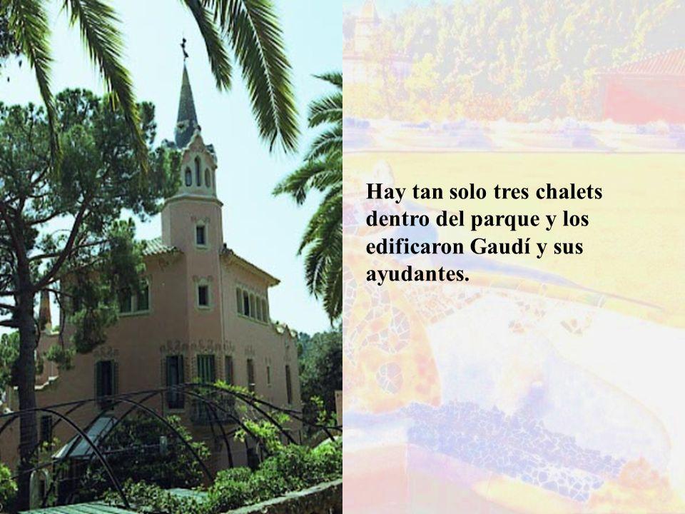 Hay tan solo tres chalets dentro del parque y los edificaron Gaudí y sus ayudantes.
