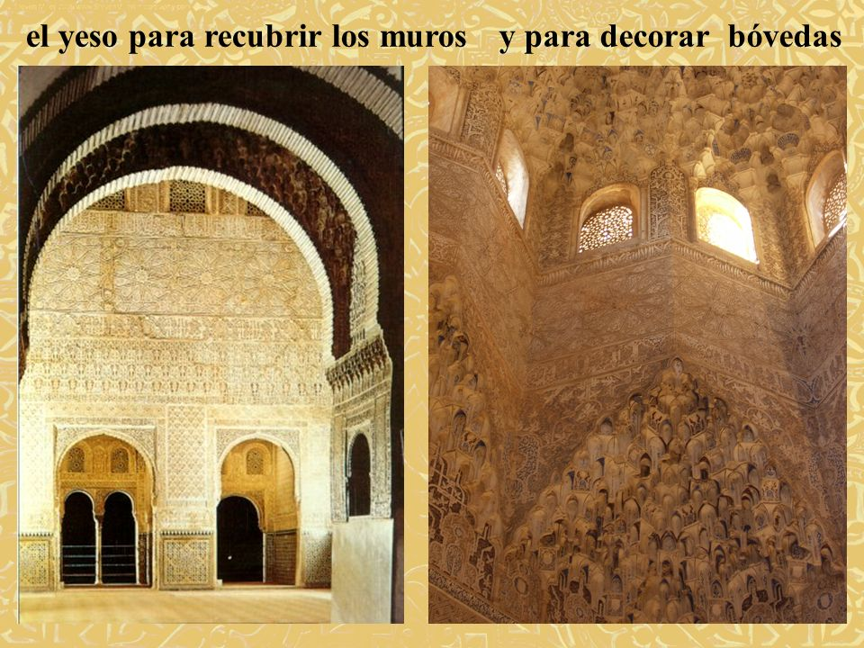 y para decorar bóvedasel yeso para recubrir los muros