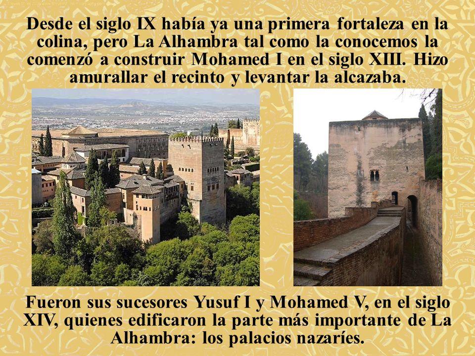 Desde el siglo IX había ya una primera fortaleza en la colina, pero La Alhambra tal como la conocemos la comenzó a construir Mohamed I en el siglo XII