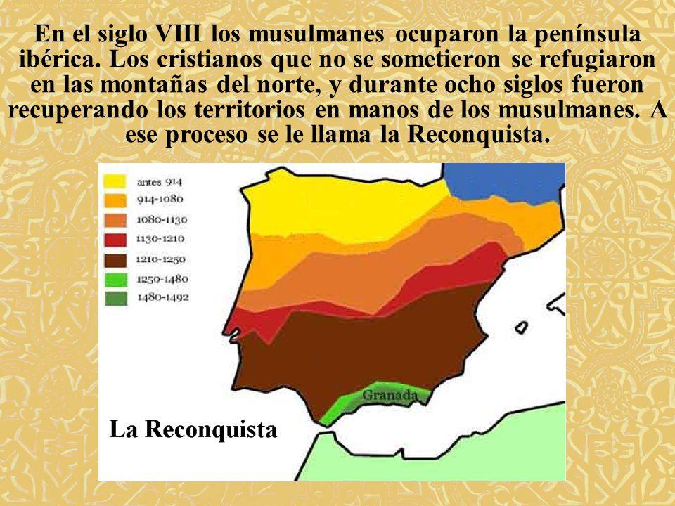 En el siglo VIII los musulmanes ocuparon la península ibérica. Los cristianos que no se sometieron se refugiaron en las montañas del norte, y durante
