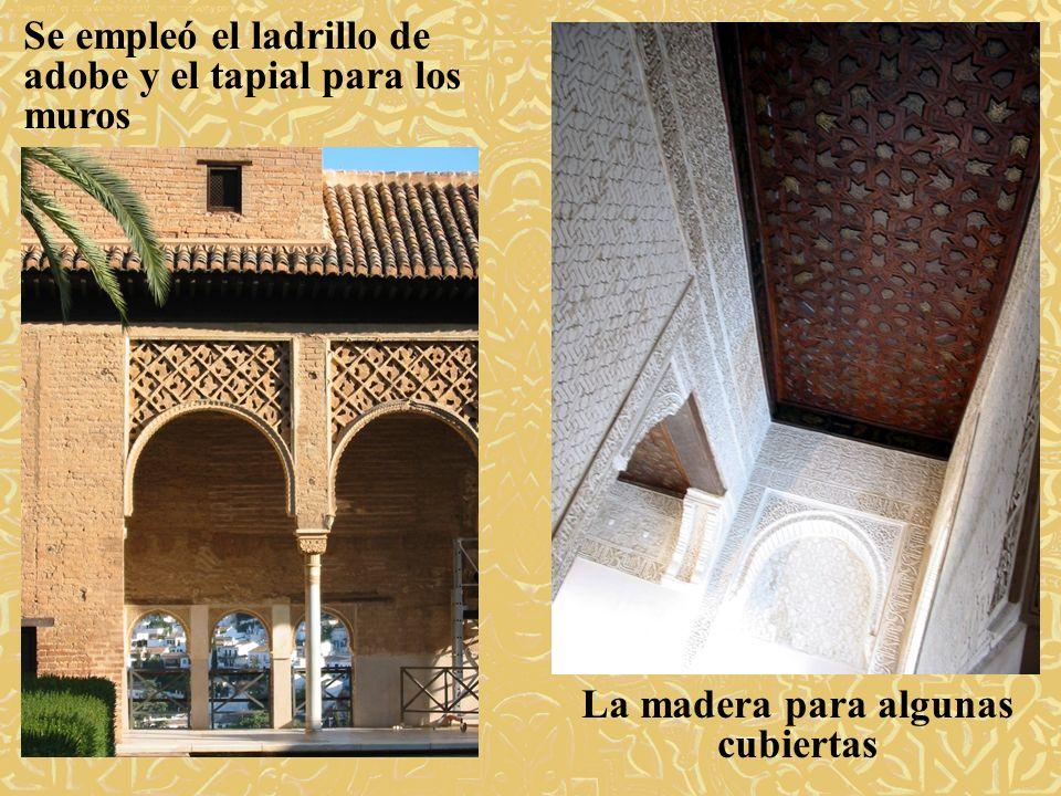 Se empleó el ladrillo de adobe y el tapial para los muros La madera para algunas cubiertas