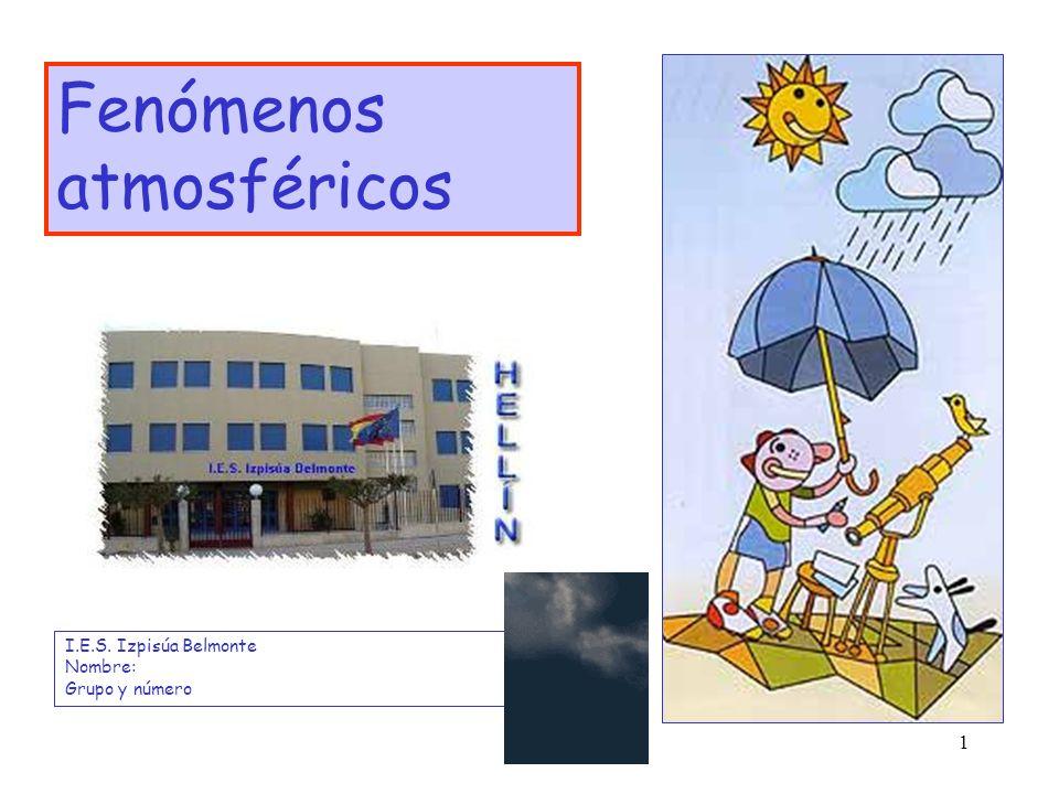 2 Son los fenómenos que ocurren en la atmósfera: viento, nubes, precipitaciones (lluvia, nieve, granizo...) y fenómenos eléctricos (auroras polares, tormentas eléctricas...).