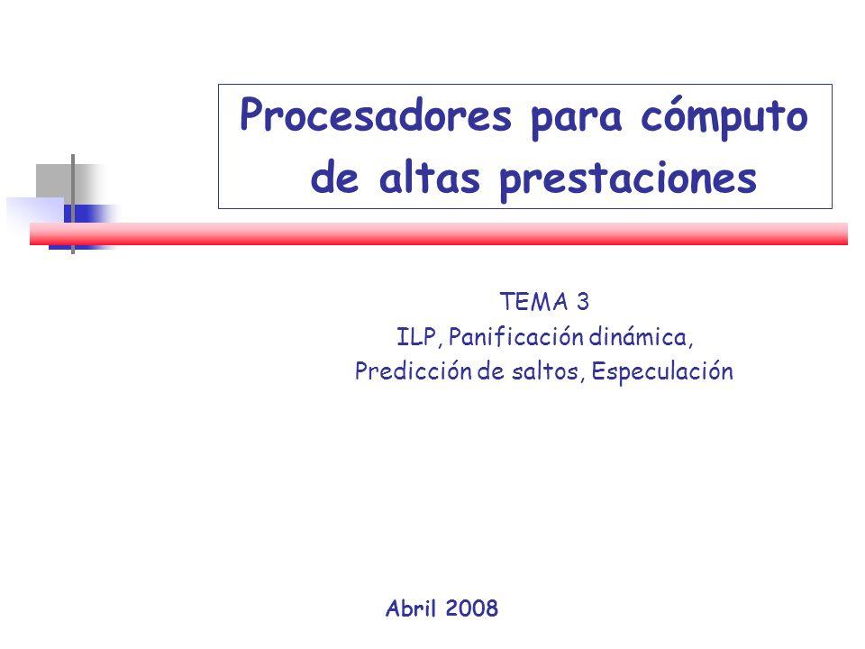 92 Recuperación de fallos de predicción (misprediction) Tratamiento de Saltos: Predicción 2) Reanudación de la ejecución por el camino correcto El procesador debe guardar, al menos, la dirección de comienzo del camino alternativo El procesador debe almacenar la dirección de la instrucción siguiente al salto El procesador debe calcular y almacenar la dirección destino del salto Si la predicción fue TakenSi la predicción fue Not taken Reducción de los retardos en la recuperación de fallos El procesador puede guardar, no solo la dirección del camino alternativo, sino prebuscar y almacenar algunas instrucciones de este camino El procesador calcula y almacena la dirección destino del salto El procesador prebusca y almacena las primeras instrucciones del destino del salto Si la predicción fue TakenSi la predicción fue Not taken El procesador almacena la dirección del camino secuencial El procesador prebusca y almacena las primeras instrucciones secuenciales Ejemplos: PowerPC 601 – 603 - 605 Ejemplos: 2 buffer Power1, Power2, Pemtium, UltraSparc( 16 ), R10000 (256 bits) 3 buffer Nx586 ( 2 pendientes )