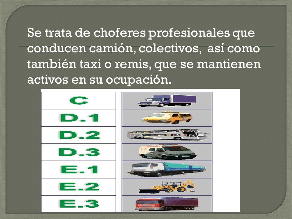 Se trata de choferes profesionales que conducen camión, colectivos, así como también taxi o remis, que se mantienen activos en su ocupación.