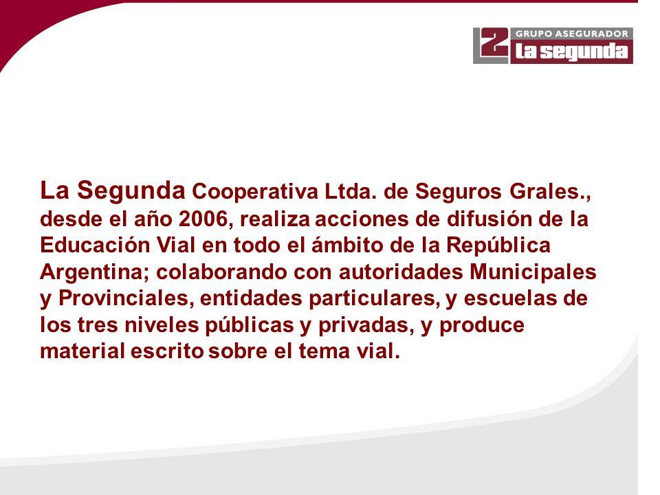 La Segunda Cooperativa Ltda. de Seguros Grales., desde el año 2006, realiza acciones de difusión de la Educación Vial en todo el ámbito de la Repúblic