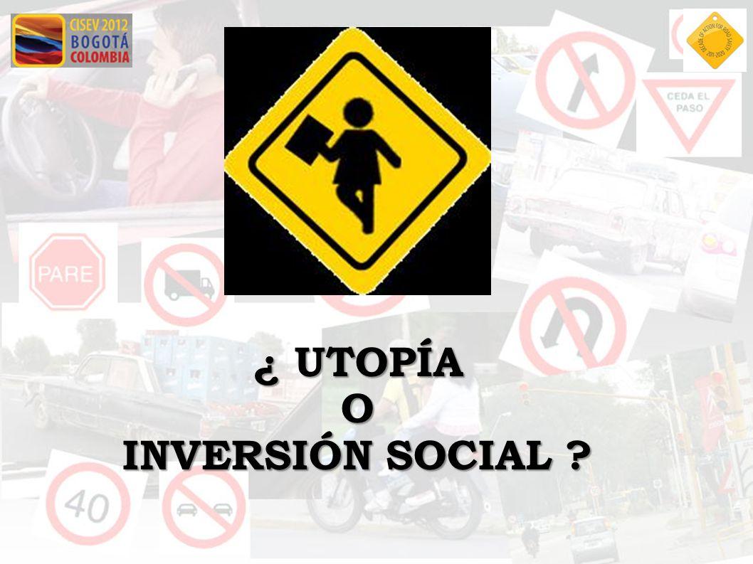 ¿ UTOPÍA O INVERSIÓN SOCIAL ?