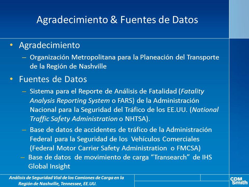 Agradecimiento & Fuentes de Datos Análisis de Seguridad Vial de los Camiones de Carga en la Región de Nashville, Tennessee, EE.UU.