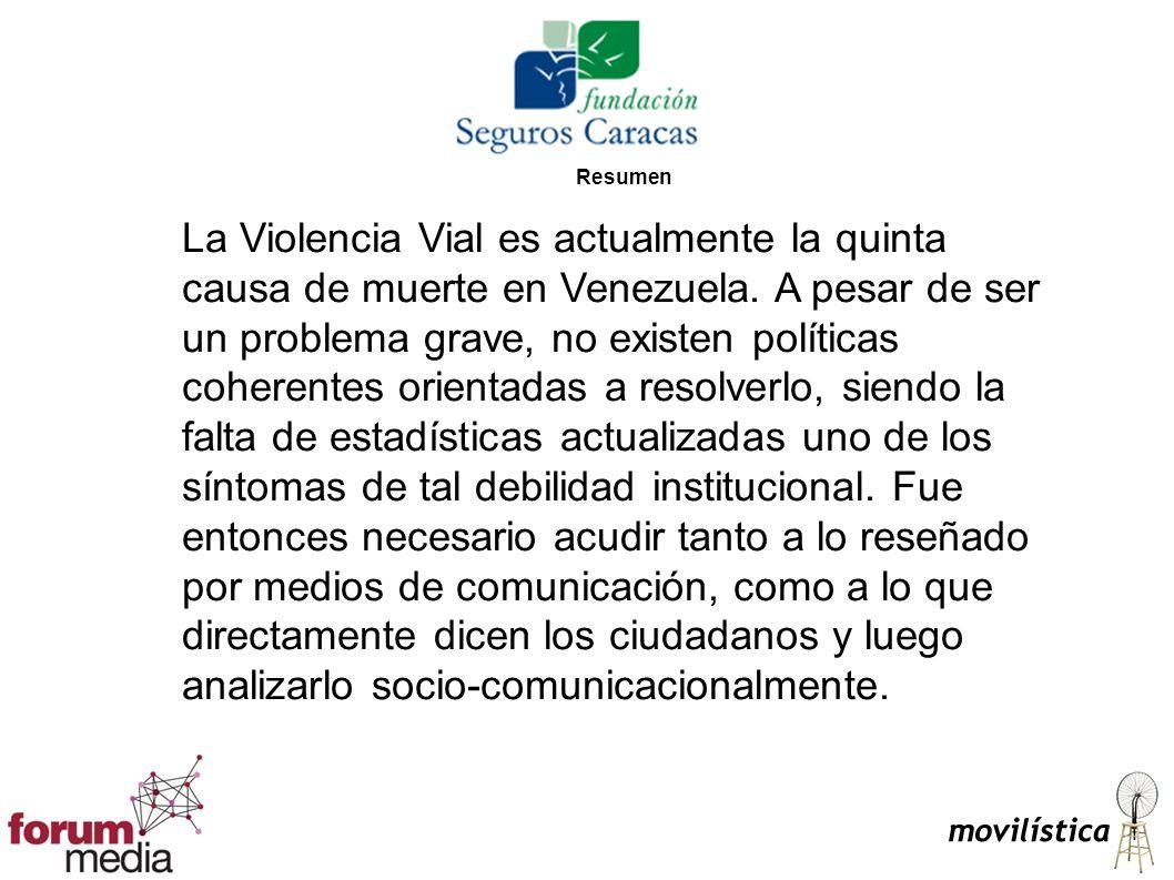 Resumen La Violencia Vial es actualmente la quinta causa de muerte en Venezuela. A pesar de ser un problema grave, no existen políticas coherentes ori