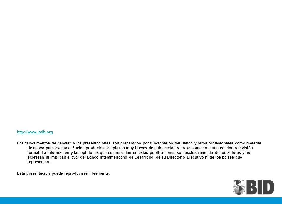 http://www.iadb.org Los Documentos de debate y las presentaciones son preparados por funcionarios del Banco y otros profesionales como material de apo