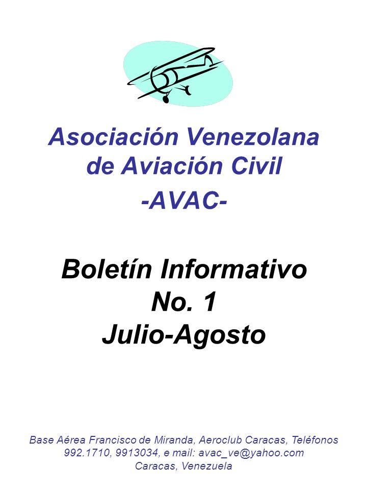 Asociación Venezolana de Aviación Civil -AVAC- Boletín Informativo No. 1 Julio-Agosto Base Aérea Francisco de Miranda, Aeroclub Caracas, Teléfonos 992